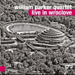 William Parker Quartet – Live in Wroclove