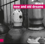 Erase – New&Old Dreams