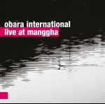 Obara International – Live at Manggha