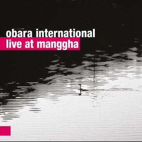 0022<span style='color:#CE0F69;'>(014)</span> Obara International – Live at Manggha