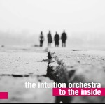 The Intuition Orchestra – To The Inside