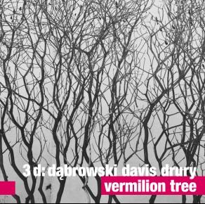 0030<span style='color:#CE0F69;'>(021)</span> 3D: Dąbrowski Davis Drury – Vermilion Tree