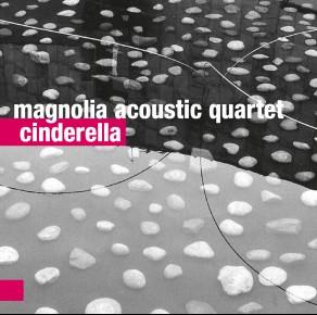 0035<span style='color:#CE0F69;'>(024)</span> Magnolia Acoustic Quartet – Cinderella