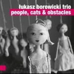 Łukasz Borowicki Trio – People, Cats & Obstacles