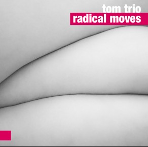 0045<span style='color:#CE0F69;'>(032)</span> Tom Trio – Radical Moves