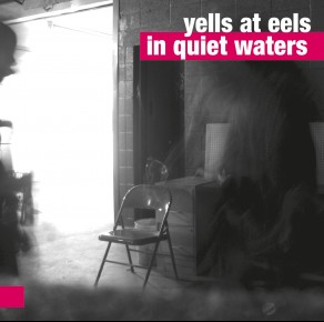 0046<span style='color:#CE0F69;'>(033)</span> Yells At Eels – In Quiet Waters