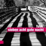 0048<span style='color:#CE0F69;'>(035)</span> Fusk – Sieben Acht Gute Nacht
