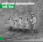 Wojtczak NYConnection – Folk Five