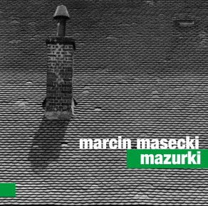 0051<span style='color:#009639;'>(007)</span> Marcin Masecki – Mazurki