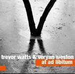 Trevor Watts & Veryan Weston – At Ad Libitum