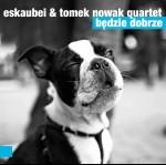 0058<span style='color:#00B5E2;'>(002)</span> Eskaubei & Tomek Nowak Quartet – Będzie Dobrze