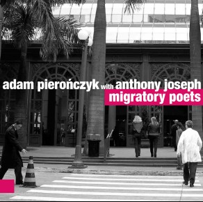 0061<span style='color:#CE0F69;'>(039)</span> Adam Pierończyk With Anthony Joseph – Migratory Poets