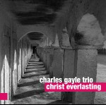 0063<span style='color:#CE0F69;'>(040)</span> Charles Gayle Trio - Christ Everlasting