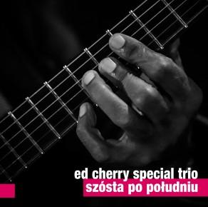 0064<span style='color:#CE0F69;'>(041)</span> Ed Cherry Special Trio - Szósta Po Południu