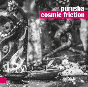 Purusha – Cosmic Friction