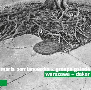 0069<span style='color:#009639;'>(009)</span> Maria Pomianowska & Groupe Gainde – Warszawa—Dakar