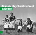 0072<span style='color:#009639;'>(010)</span> Dominik Strycharski Core 6 - Czôczkò