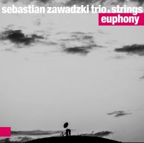 Sebastian Zawadzki Trio & Strings - Euphony