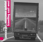 Janczarski & McCraven Quintet - Travelling East West