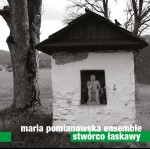0087<span style='color:#009639;'>(012)</span> Maria Pomianowska Ensemble - Stwórco Łaskawy