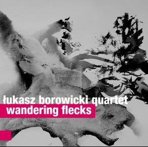 0095<span style='color:#CE0F69;'>(062)</span> Łukasz Borowicki Quartet - Wandering Flecks