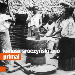 0103<span style='color:#E87722;'>(009)</span> Tomasz Sroczyński Trio - Primal