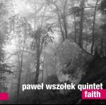 0106<span style='color:#CE0F69;'>(069)</span> Paweł Wszołek Quintet - Faith