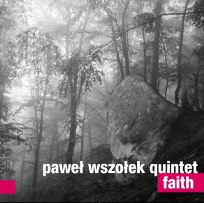Paweł Wszołek Quintet - Faith