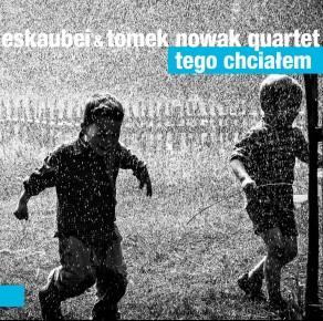 0117<span style='color:#00B5E2;'>(006)</span> Eskaubei &amp; Tomek Nowak Quartet  - Tego Chciałem
