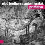 0118<span style='color:#CE0F69;'>(0075)</span> Oleś Brothers &amp; Antoni Gralak - Primitivo