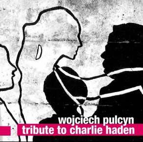 0125<span style='color:#CE0F69;'>(081)</span> Wojciech Pulcyn - Tribute to Charlie Haden